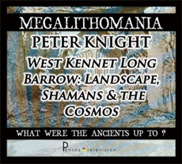 peter knight - west kennet long barrow: landscape, shamans and the cosmos - megalithomania 2011 mp4