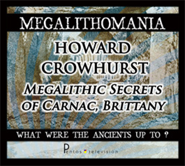 howard crowhurst - megalithic secrets or carnac, brittany + interview - megalithomania 2011 mp3