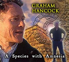 graham hancock - a species with amnesia - megalithomania south africa 2011 mp3