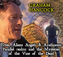 graham hancock - elves, angels, aliens and ayahuasca - megalithomania south africa 2011 mp4
