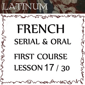 serial oral french  first course, lesson 17
