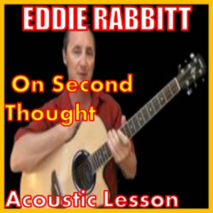 learn to play on second thought by eddie rabbit