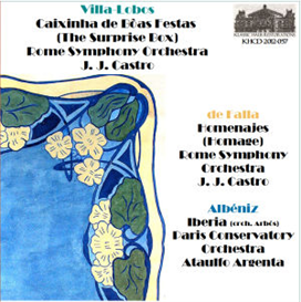 villa-lobos: caixinha de bôas festas (the surprise box); de falla; homenajes (homage) - rome symphony orchestra/j. j. castro; albéniz: iberia (orch. arbós) - paris conservatory orchestra/ataulfo argenta