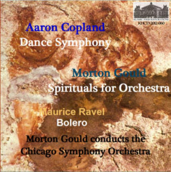 First Additional product image for - Aaron Copland - Dance Symphony; Morton Gould: Spirituals for Orchestra; Maurice Ravel: Bolero - Chicago Symphony Orchestra/Morton Gould