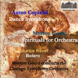 aaron copland - dance symphony; morton gould: spirituals for orchestra; maurice ravel: bolero - chicago symphony orchestra/morton gould