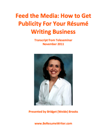 Feed the Media: How to Get Publicity for Your Resume Writing Business | eBooks | Business and Money