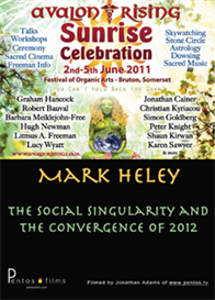 Mark Heley - The Social Singularity and Convergence of 2012 - Sunrise 2011 | Movies and Videos | Documentary