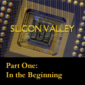 silicon valley: part one