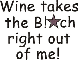 Wine takes the bitch right out of me machine embroidery file | Crafting | Sewing | Apparel