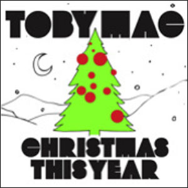 christmas this year tobymac for solo, kids, choir, percussion & more
