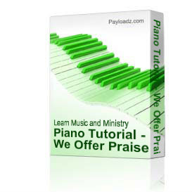 piano tutorial - we offer praise - rodney bryant