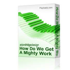 how do we get a mighty work done?