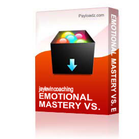 emotional mastery vs. emotional disruption
