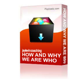 How And Why We Are Who We Are | Other Files | Everything Else