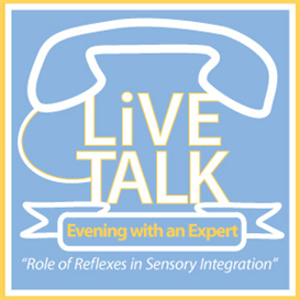 Evening with an Expert- Role of Reflexes in Sensory Integration