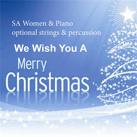 we wish you a merry christmas for sa choir piano strings percussion