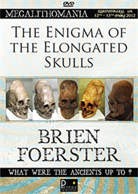 Brien Foerster - The Enigma of the Elongated Skulls - Megalithomania 2012 MP3 | Audio Books | History