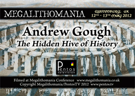 andrew gough - the hidden hive of history - megalithomania 2012 mp3