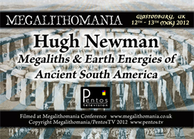 Hugh Newman - Megaliths & Earth Energies of South America MP4 - Megalithomania 2012 | Movies and Videos | Documentary