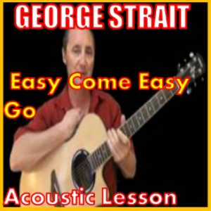 learn to play easy come easy go by george strait
