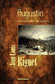 Augustin - ma bataille de Loigny - par Jean-Louis Riguet | eBooks | Fiction