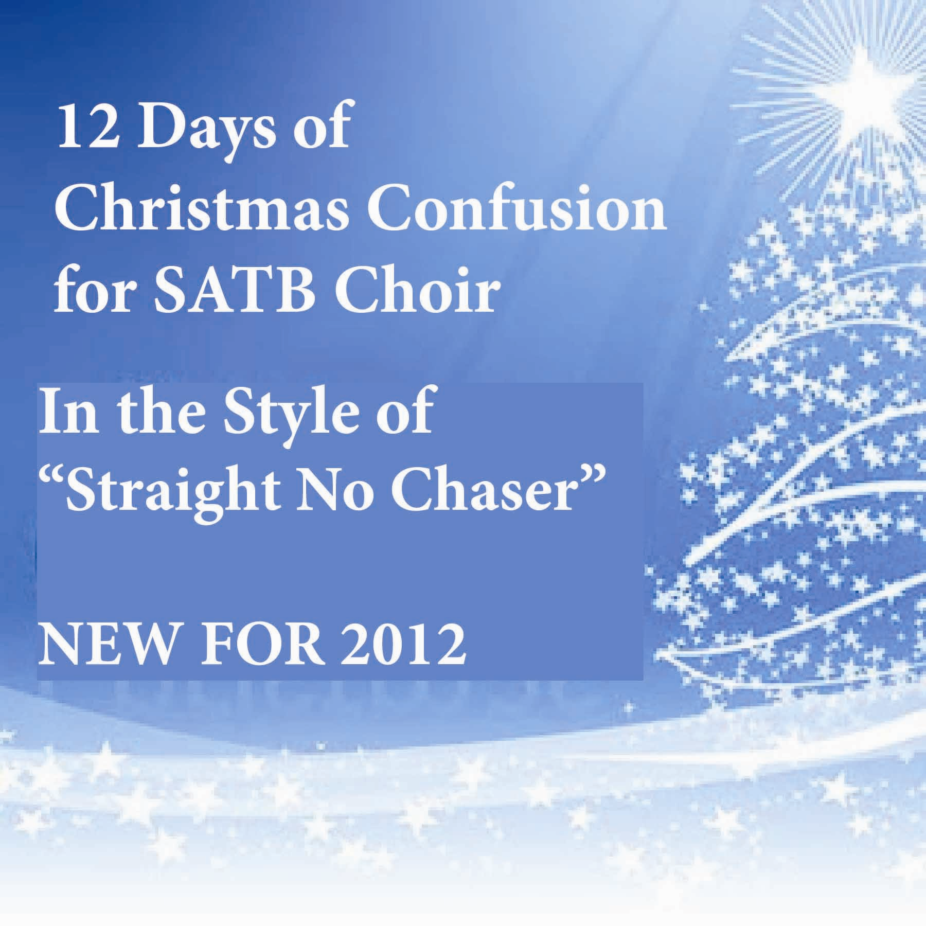 12 Days of Christmas Confusion for SATB Choir - Straight No Chaser ...