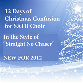 12 days of christmas confusion for satb choir - straight no chaser
