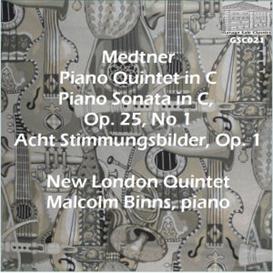medtner: piano quintet; piano sonata; acht stimmungsbilder - new london quintet/malcolm binns, piano
