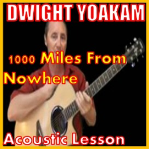 learn to play 1000 miles from nowhere by dwight yoakam