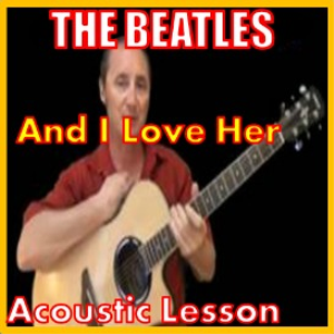 Learn to play And I Love Her by The Beatles | Movies and Videos | Educational