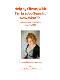 helping clients with 'i'm in a job search--now what??' teleseminar recording and transcript