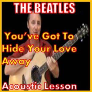 Learn how to play You've Got To Hide Your Love Away by The Beatles | Movies and Videos | Educational