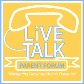 Parent Forum- Navigating Playgrounds and Playdates