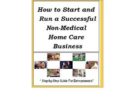 How to Start and Run a Successful Non-Medical Home Care Business | eBooks | Other