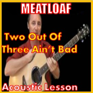 learn to play two out of three aint bad by meatloaf