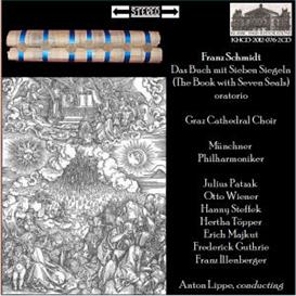 franz schmidt:  oratorio: das buch mit sieben siegeln (book with seven seals) - julius patzak, tenor & soloists; graz cathedral choir/munich philharmonic/anton lippe