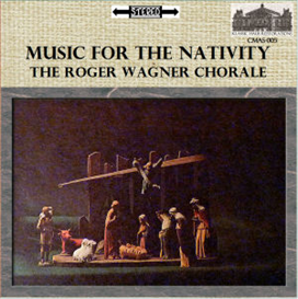 Music for the Nativity: Works by Palestrina, Andrea & Giovanni Gabrieli, Regnart, Flor Peeters and Daniel Pinkham - Roger Wagner Chorale | Music | Classical