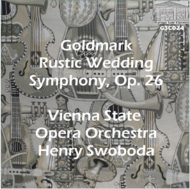 Goldmark: Rustic Wedding Symphony, Op. 26 - Vienna State Opera Orchestra/Henry Swoboda | Music | Classical