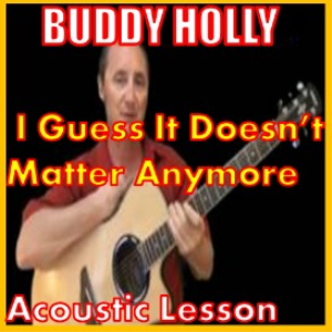 learn to play i guess it doesnt matter anymore by buddy holly