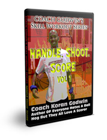 coach godwin's handle, shoot, score