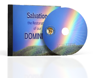salvation: the restoration of our dominion pt3