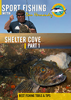 Sportfishing with Dan Hernandez Shelter Cove Pt 1 | Movies and Videos | Documentary