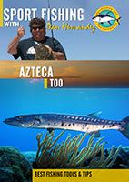 Sportfishing with Dan Hernandez Azteca Too | Movies and Videos | Documentary