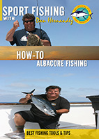 Sportfishing with Dan Hernandez How To Albacore Fishing | Movies and Videos | Documentary