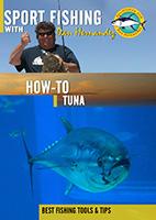 Sportfishing with Dan Hernandez How To Tuna | Movies and Videos | Documentary