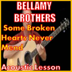 learn to play some broken hearts never mend by the bellamy brothers