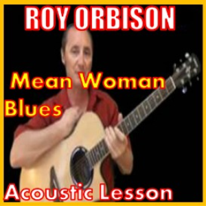 learn to play mean woman blues by roy orbison