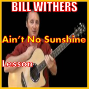 learn to play ain't no sunshine when she's gone by bill withers