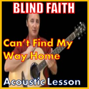learn to play can't find my way home by blind faith