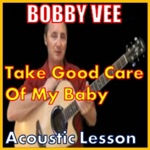 Learn to play Take Good Care Of My Baby by Bobby Vee | Movies and Videos | Educational